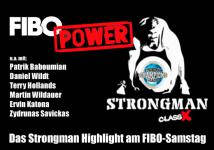 FIBO Power Strongman ClassX am Samstag
