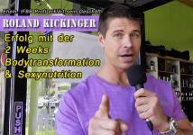 Roland Kickinger - Erfolg mit 2 Weeks Bodytransformation und Sexynutrition
